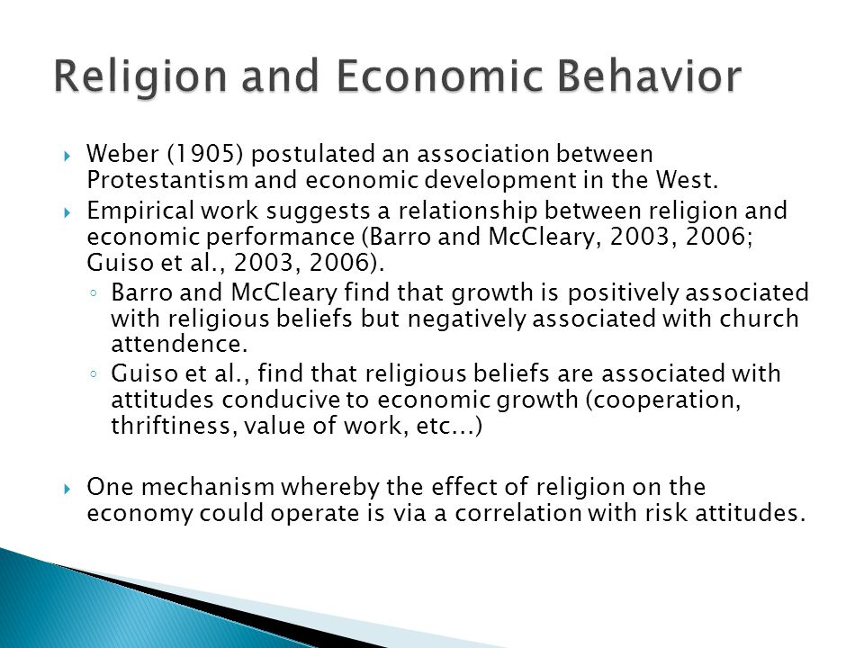  Weber (1905) postulated an association between Protestantism and economic development in the West.