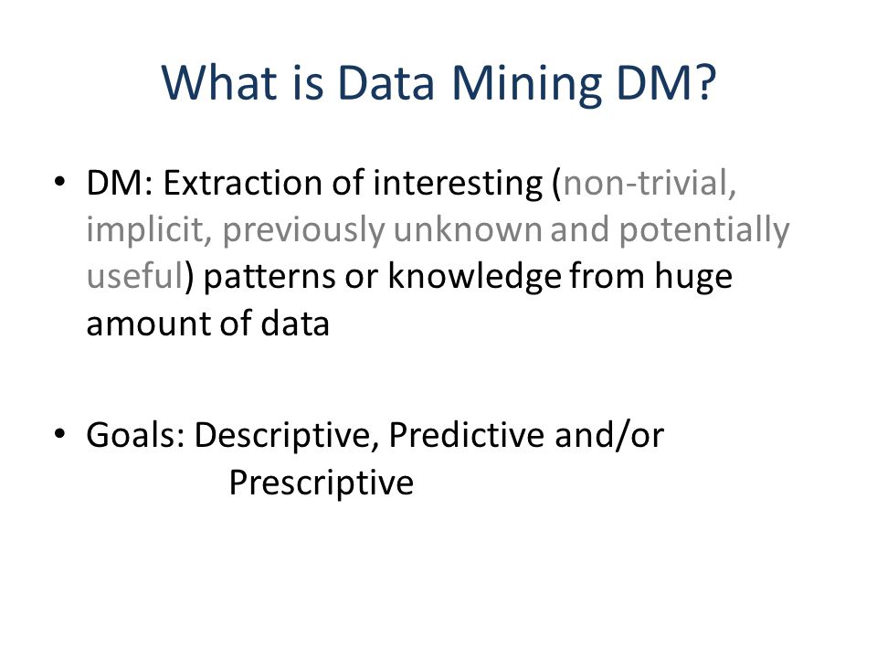 Cross-Industry Process for Data Mining CRISP-DM 1.0 Initially funded by the European Strategic Program on Research in Information Technology (ESPRIT) – Released in 1999 Consortium Led by – Daimler-Benz – NCR  Teradata – SPSS – OHRA