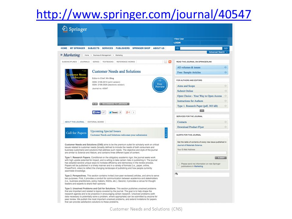 http://www.springer.com/journal/40547 Customer Needs and Solutions (CNS)