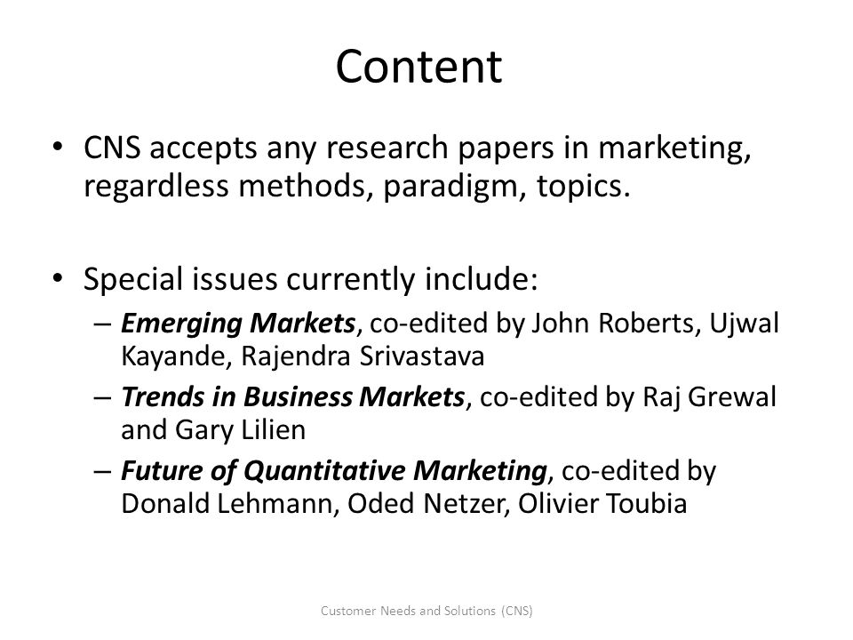 Content CNS accepts any research papers in marketing, regardless methods, paradigm, topics. Special issues currently include: – Emerging Markets, co-e