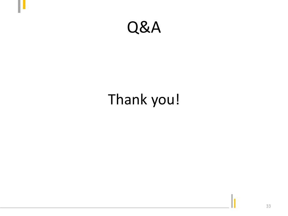 Q&A Thank you! 33