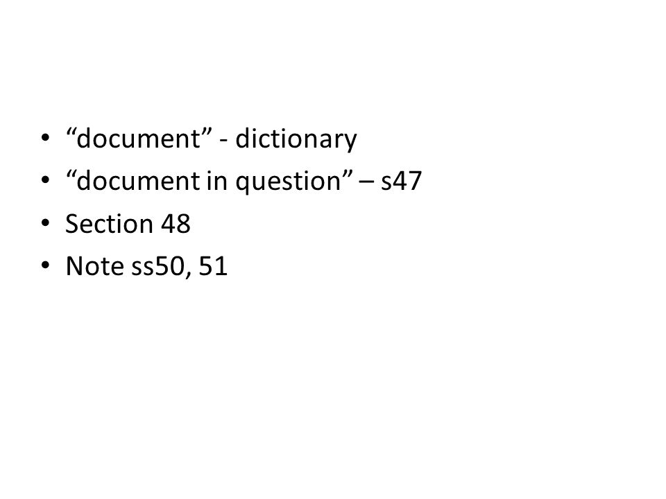 document - dictionary document in question – s47 Section 48 Note ss50, 51