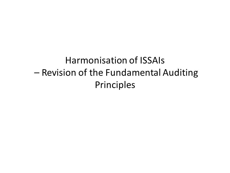 Our previous discussions PSC SC Washington 2006 – 'Fundamental Auditing Principles' and guidelines based on a 'dual approach' PSC SC Yaounde 2006 and Manama 2007 – The PSC Survey: The use and needs for standards INCOSAI 2007 Mexico – The ISSAI Framework PSC SC Beijing 2008 – The INTOSAI Due proces PSC SC Brasilia 2009 – The revision of the Fundamental Auditing Principles PSC Regions Bruxelles 2010 – The auditing function of SAI's: Recommendations on the revision of the Fundamental Auditing Principles PSC SC Copenhagen 2010 – Project proposal on ISSAI harmonisation – revision of the Fundamental Auditing Principles INCOSAI 2010 Johannesburg – South Africa Declaration on ISSAIs, launch of ISSAIs and of the ISSAI harmonisation project PSC SC 2011 Wellington – The project group's first report: The draft ISSAI 100, outlines of 200- 400 and the purpose and authority of ISSAIs at the 4 levels of the ISSAI Framework