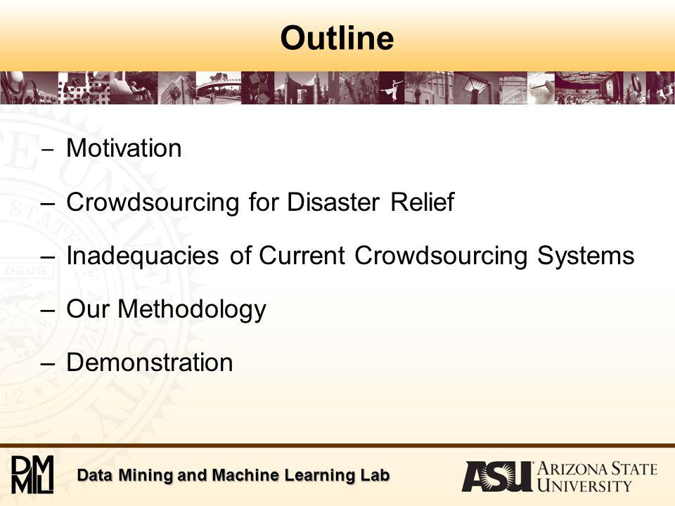 Data Mining and Machine Learning Lab Motivation Catastrophic Disasters:  Haiti earthquake/cholera.