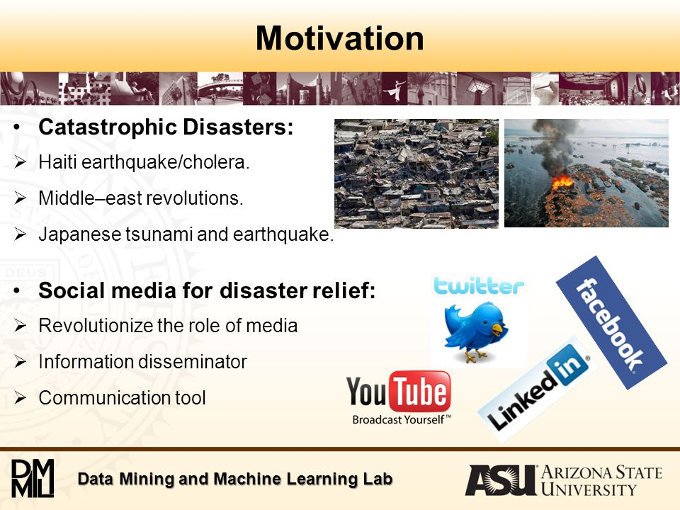 Data Mining and Machine Learning Lab Motivation Catastrophic Disasters:  Haiti earthquake/cholera.