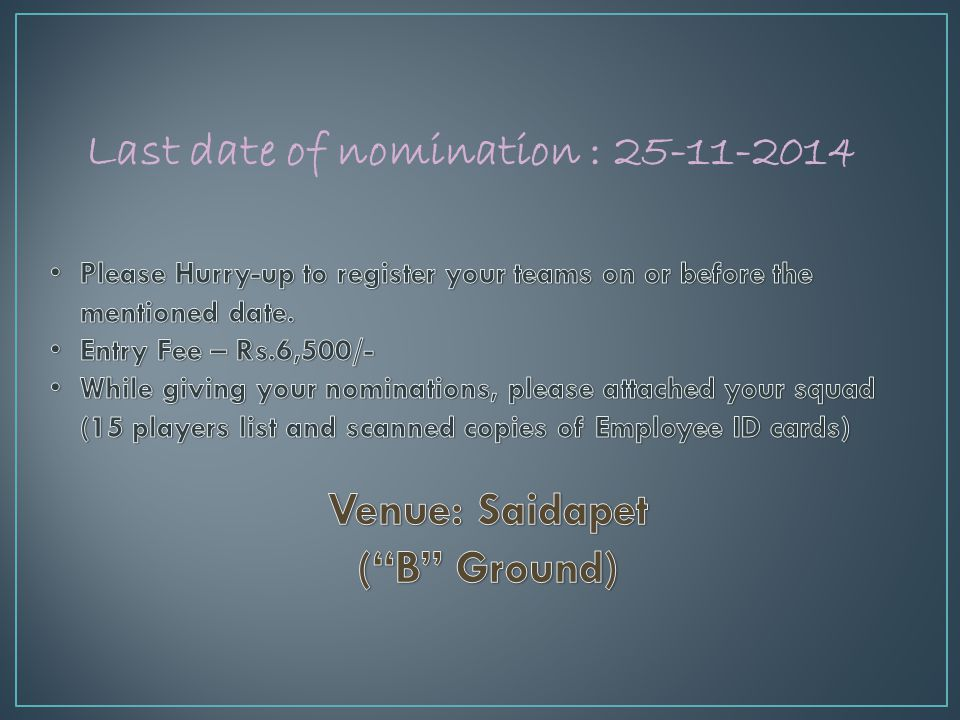 Last date of nomination : 25-11-2014