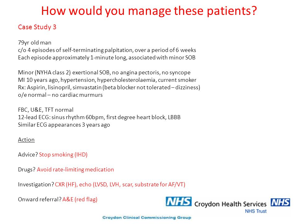 How would you manage these patients.