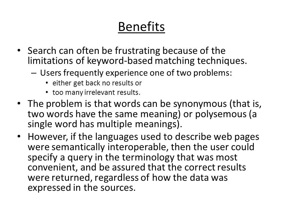 Benefits Search can often be frustrating because of the limitations of keyword-based matching techniques.