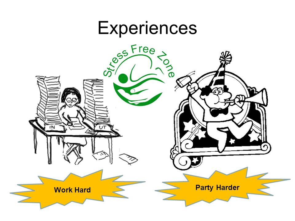 Experiences Work Hard Party Harder