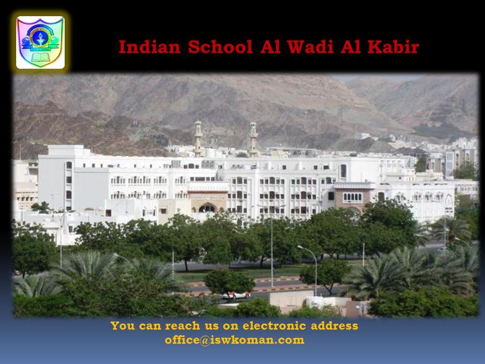 Indian School Al Wadi Al Kabir You can reach us on electronic address office@iswkoman.com
