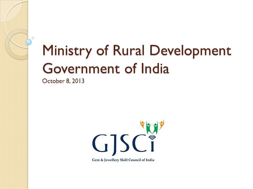 Ministry of Rural Development Government of India October 8, 2013