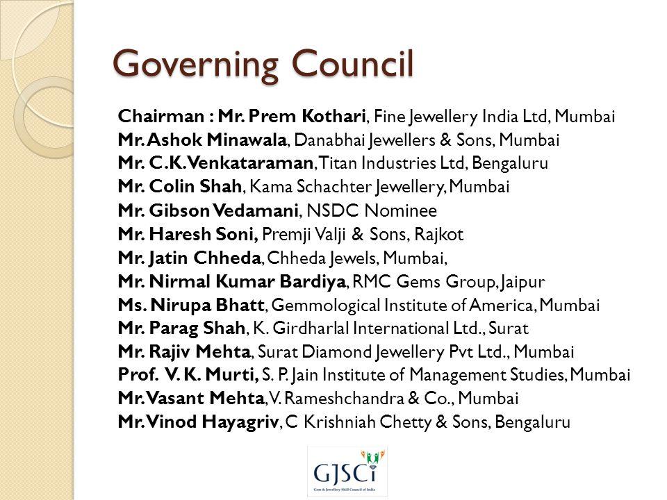 Governing Council Chairman : Mr. Prem Kothari, Fine Jewellery India Ltd, Mumbai Mr.