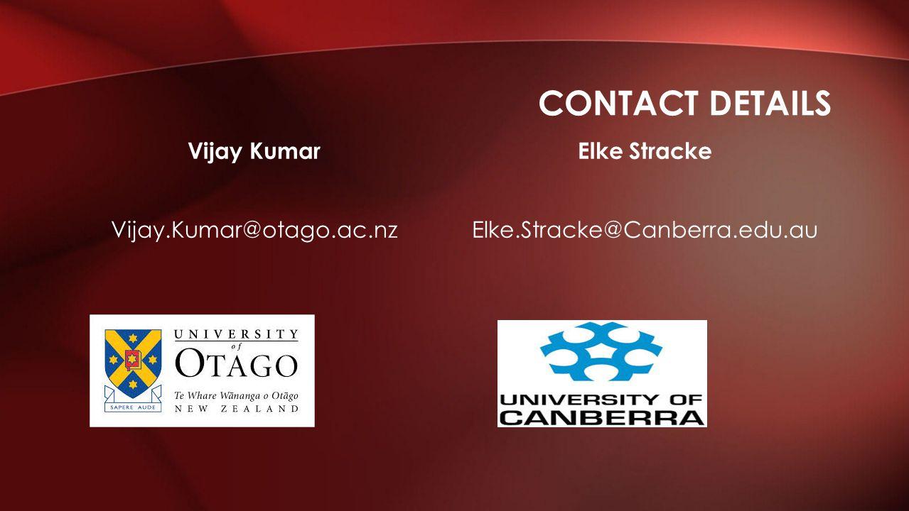 Elke Stracke Elke.Stracke@Canberra.edu.au Vijay Kumar Vijay.Kumar@otago.ac.nz CONTACT DETAILS