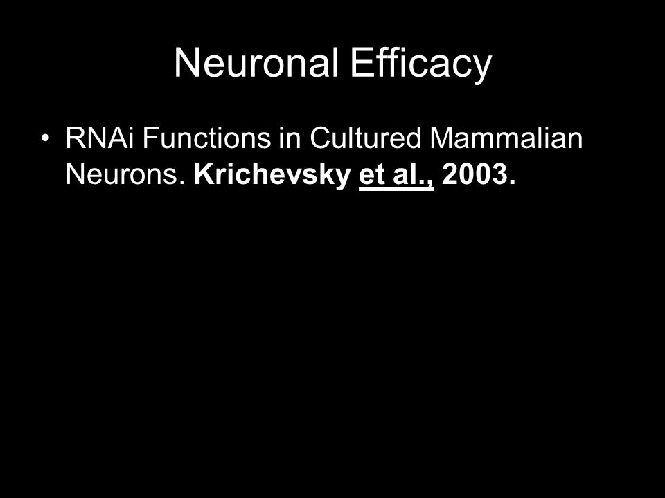 Neuronal Efficacy RNAi Functions in Cultured Mammalian Neurons. Krichevsky et al., 2003.