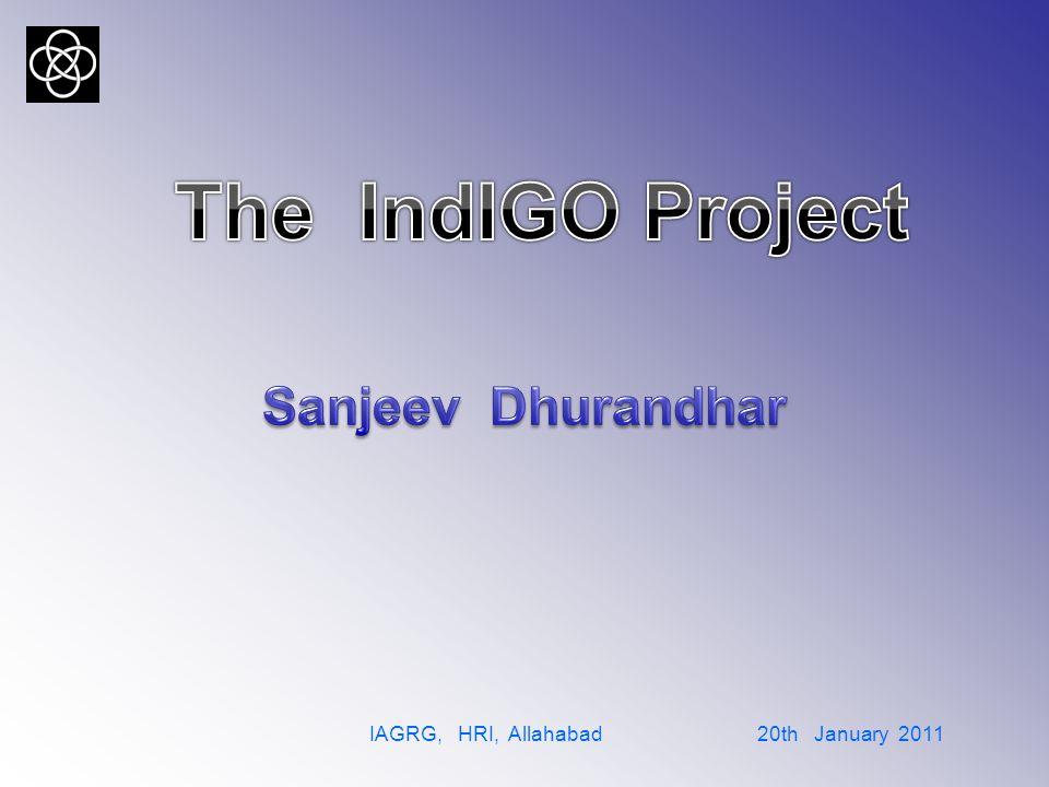 Manpower Training: IndIGO school at Delhi IRC IAGRG, HRI, Allahabad 20th January 2011 GRAND SUCCESS.
