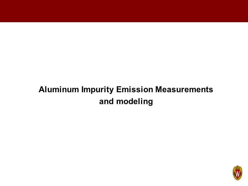 Aluminum Impurity Emission Measurements and modeling