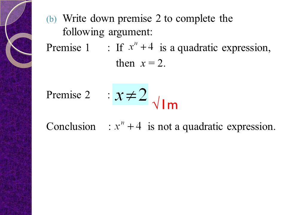 5. (a) (i) Write a compound statement by combining the two statements given below using the word 'or'. 39 is a multiple of 9. 39 is an odd number. (ii