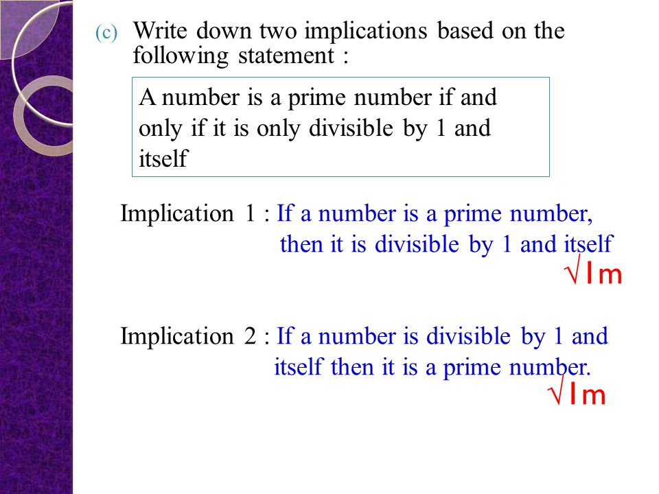 (b) Write down premise 2 to complete the following argument: Premise 1 : If is a quadratic expression, then x = 2. Premise 2 : Conclusion : is not a q
