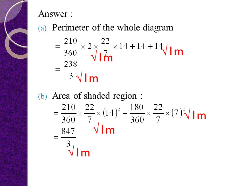 9. In Diagram 9, PMQL is a sector of a circle centre P and OPRQ is a semicircle with centre O. Diagram 9 It is given that MP = 14 cm. Use, calculate (
