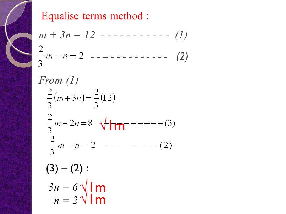 Substitute n = 2 into (3) : m = 12 – 3(2) m =6 √1m
