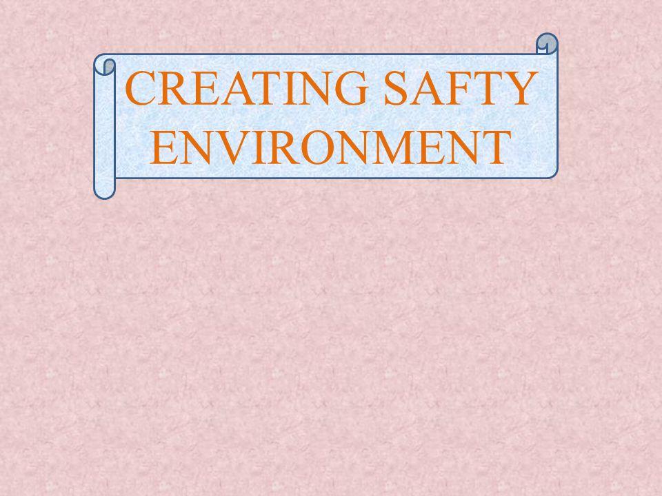 CREATING SAFTY ENVIRONMENT