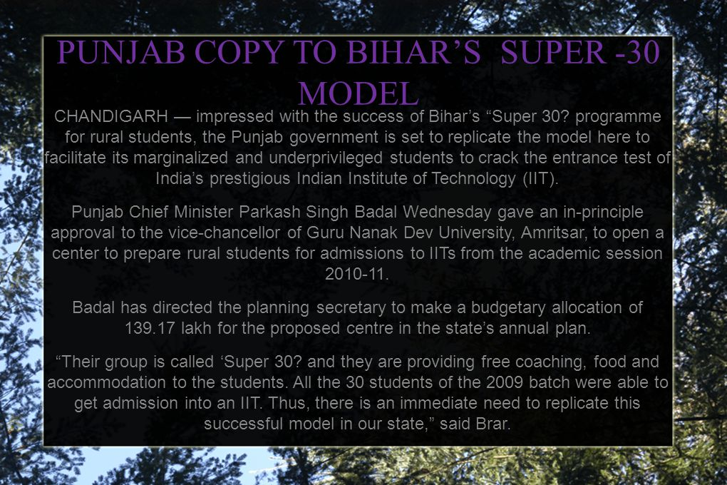 PUNJAB COPY TO BIHAR'S SUPER -30 MODEL CHANDIGARH — impressed with the success of Bihar's Super 30.