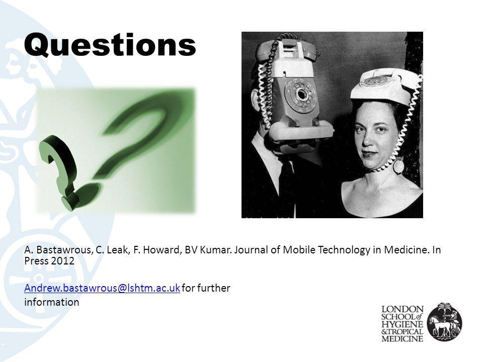 Questions A. Bastawrous, C. Leak, F. Howard, BV Kumar.