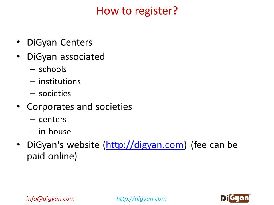 info@digyan.comhttp://digyan.com How to register? DiGyan Centers DiGyan associated – schools – institutions – societies Corporates and societies – cen