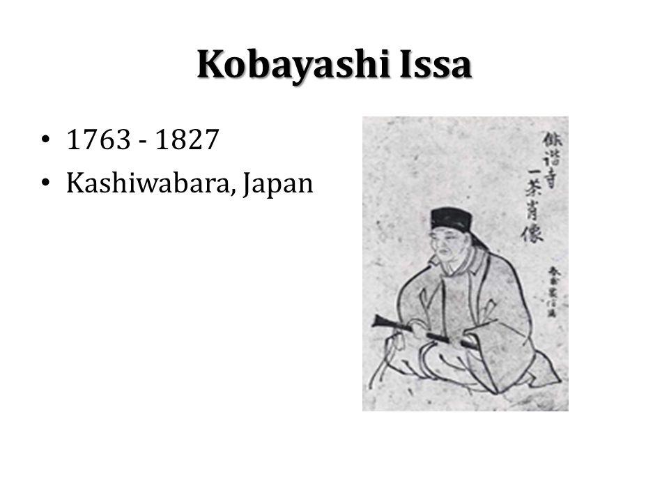 Kobayashi Issa 1763 - 1827 Kashiwabara, Japan
