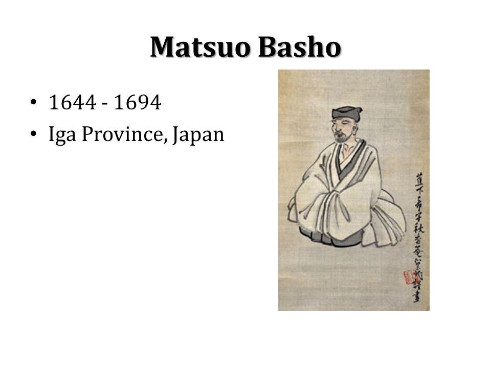 Matsuo Basho 1644 - 1694 Iga Province, Japan
