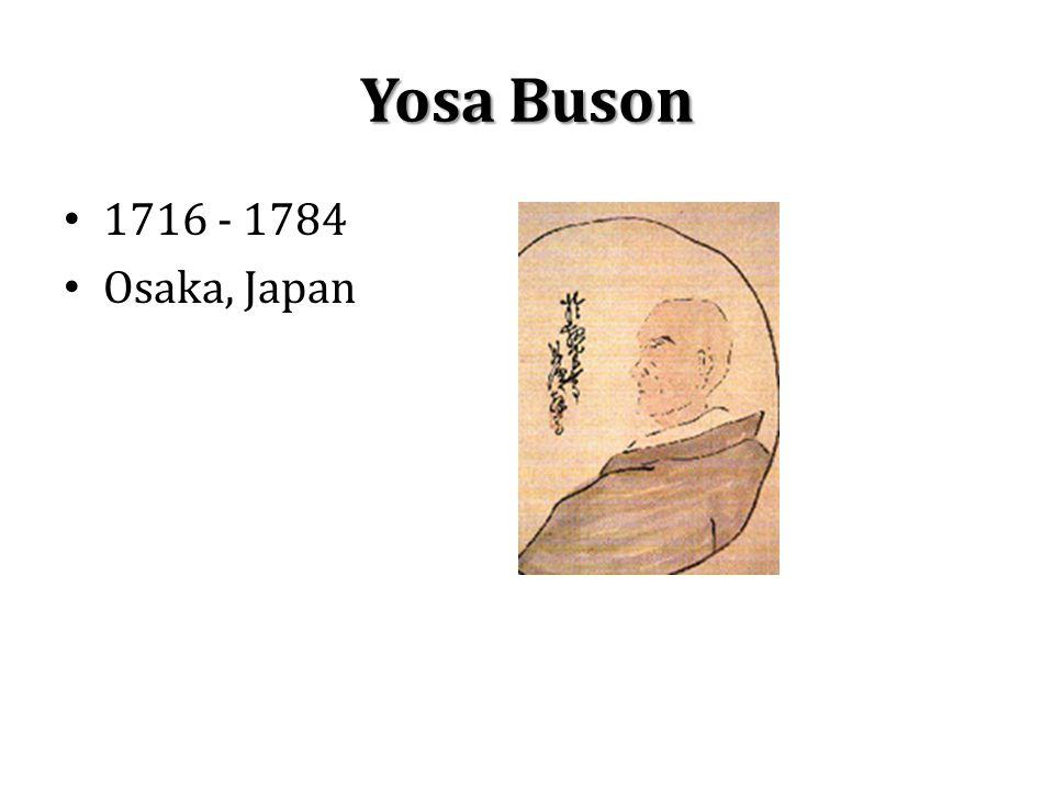 Yosa Buson 1716 - 1784 Osaka, Japan