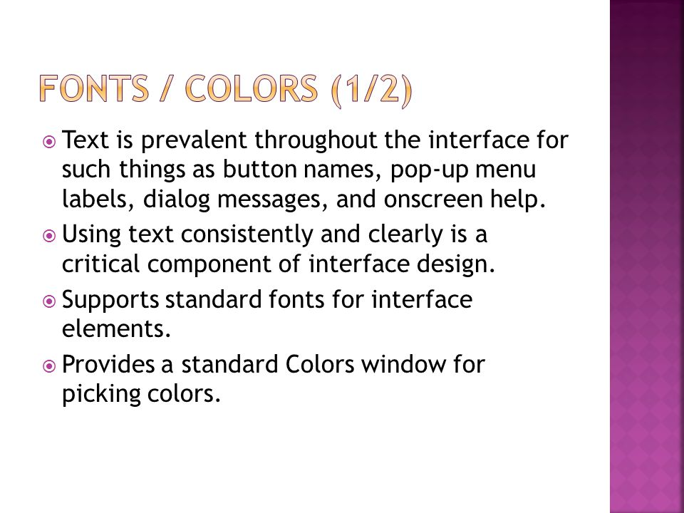  Text is prevalent throughout the interface for such things as button names, pop-up menu labels, dialog messages, and onscreen help.  Using text con