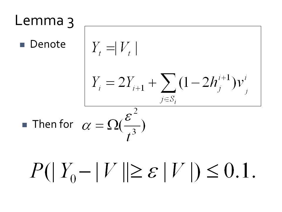Lemma 3 Denote Then for