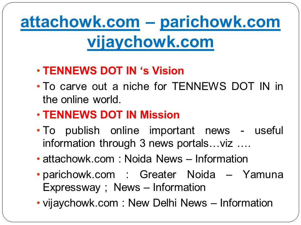 attachowk.com – parichowk.com vijaychowk.com TENNEWS DOT IN 's Vision To carve out a niche for TENNEWS DOT IN in the online world.