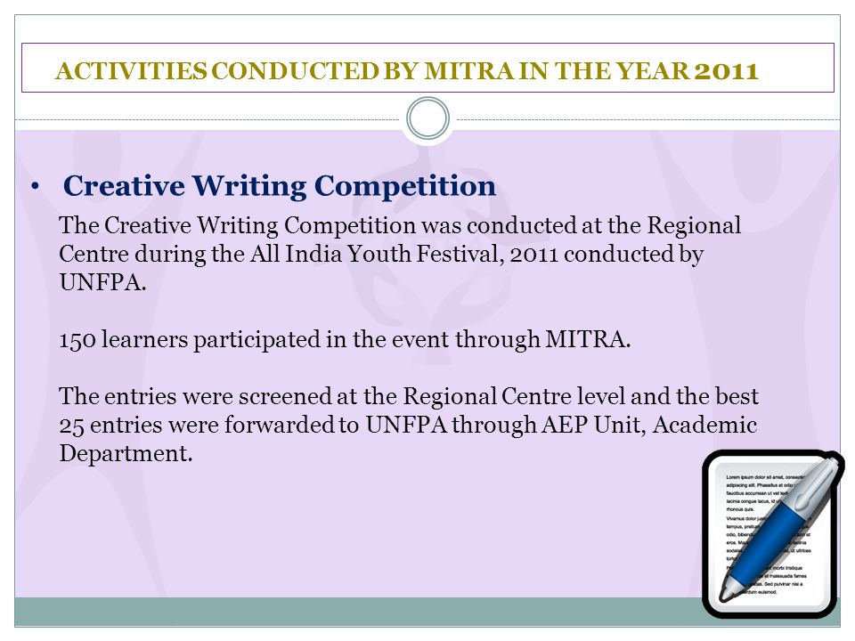 ACTIVITIES CONDUCTED BY MITRA IN THE YEAR 2011 Creative Writing Competition The Creative Writing Competition was conducted at the Regional Centre duri