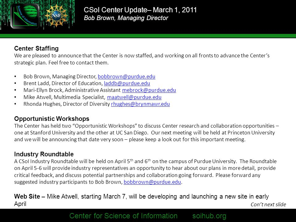 CSoI Center Update– March 1, 2011 Bob Brown, Managing Director Center for Science of Information soihub.org Center Staffing We are pleased to announce that the Center is now staffed, and working on all fronts to advance the Center's strategic plan.