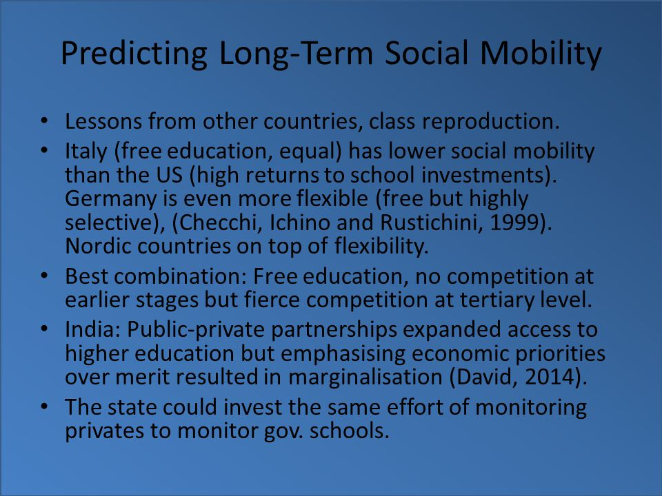 Predicting Long-Term Social Mobility Lessons from other countries, class reproduction.