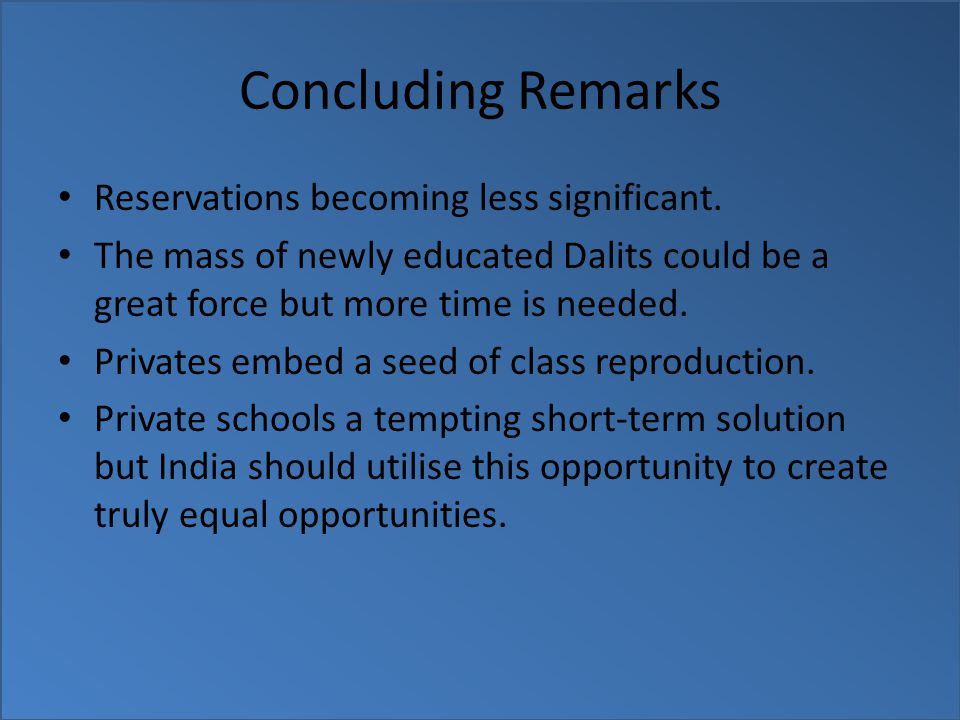 Concluding Remarks Reservations becoming less significant.