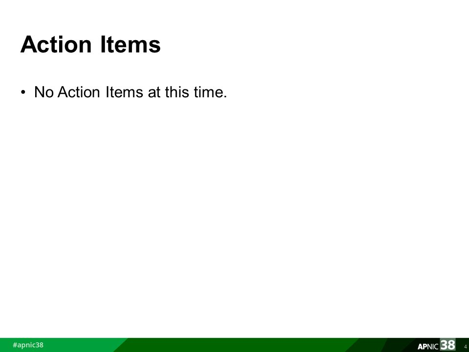 Action Items No Action Items at this time. 4