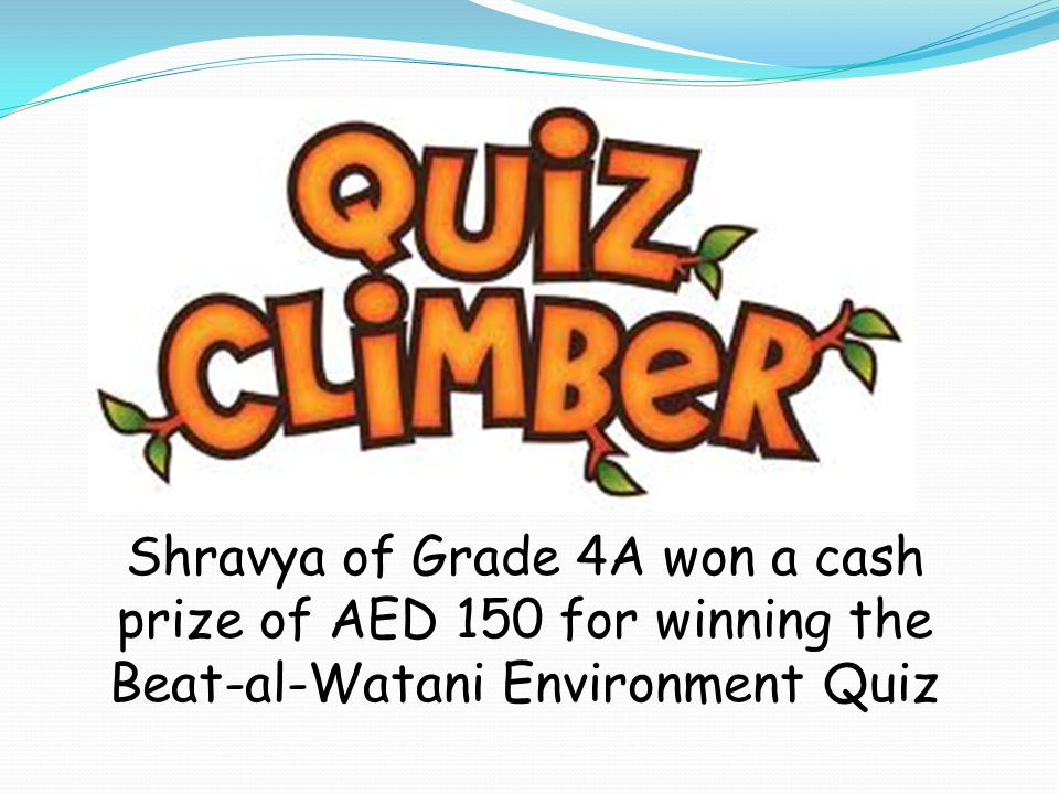 Shravya of Grade 4A won a cash prize of AED 150 for winning the Beat-al-Watani Environment Quiz