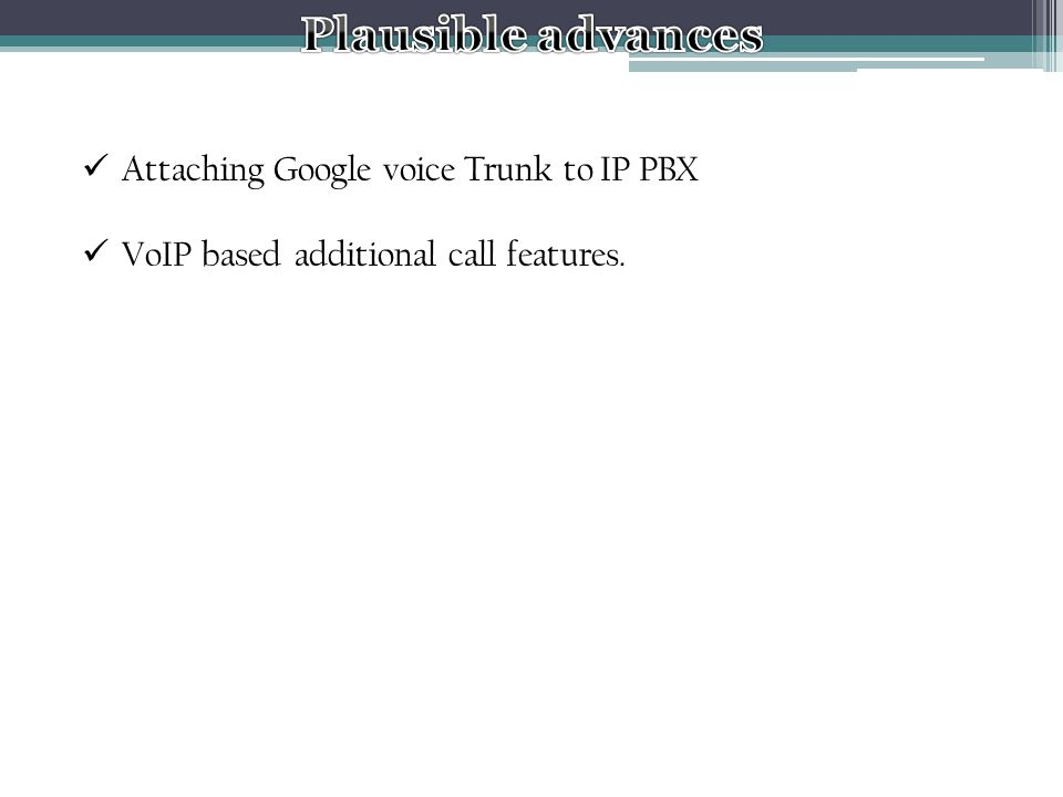 Attaching Google voice Trunk to IP PBX VoIP based additional call features.