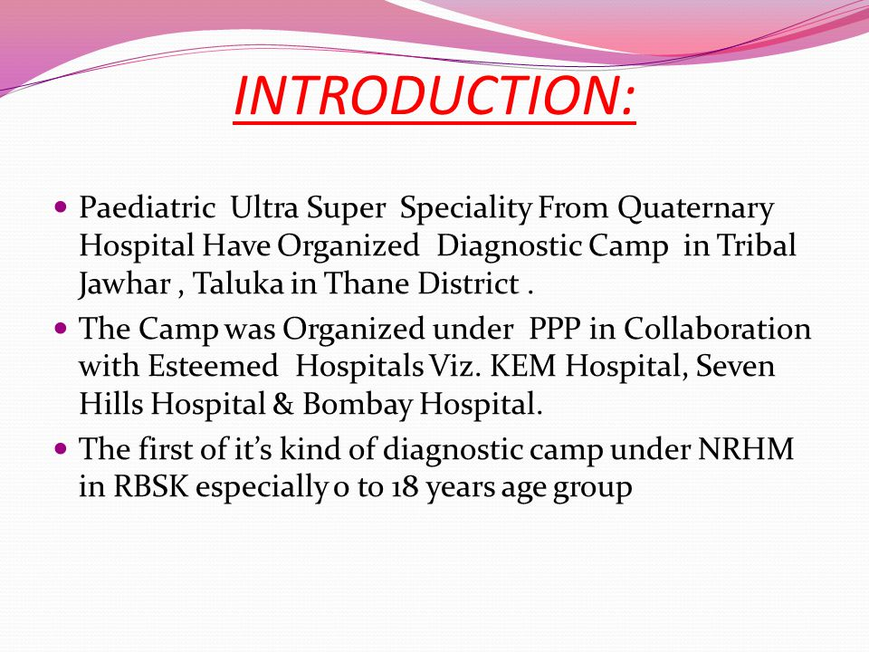 INTRODUCTION: Paediatric Ultra Super Speciality From Quaternary Hospital Have Organized Diagnostic Camp in Tribal Jawhar, Taluka in Thane District. Th