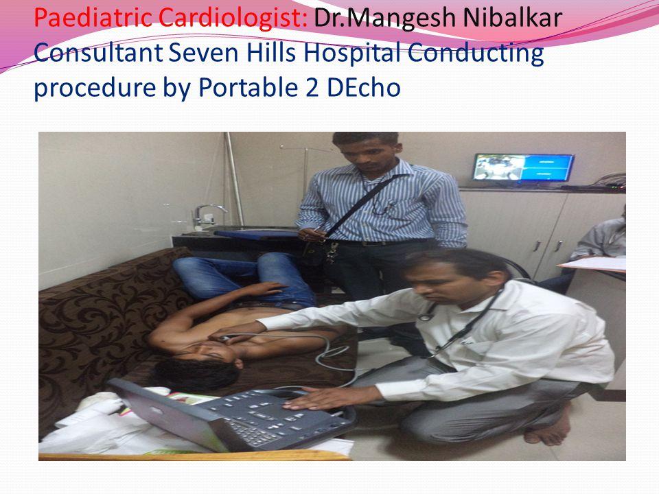 Paediatric Cardiologist: Dr.Rajdutt Deore Consultant KEM Hospital Doing Portable 2 DEcho