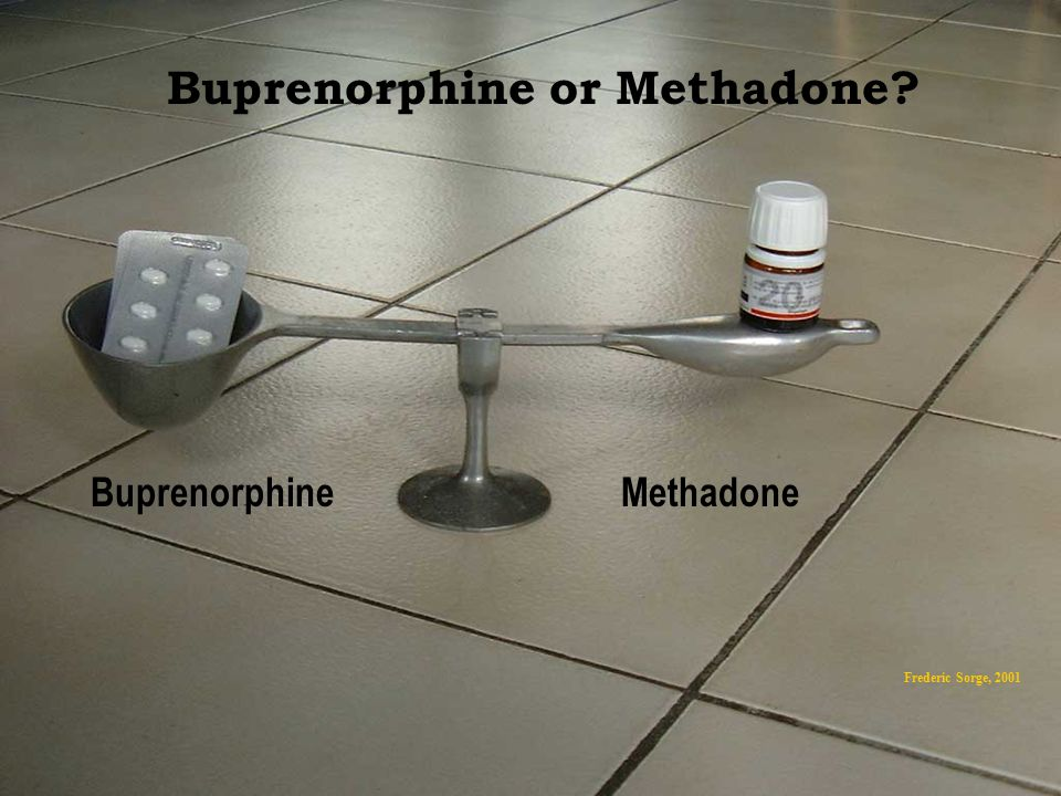 Frederic Sorge, 2001 BuprenorphineMethadone Buprenorphine or Methadone