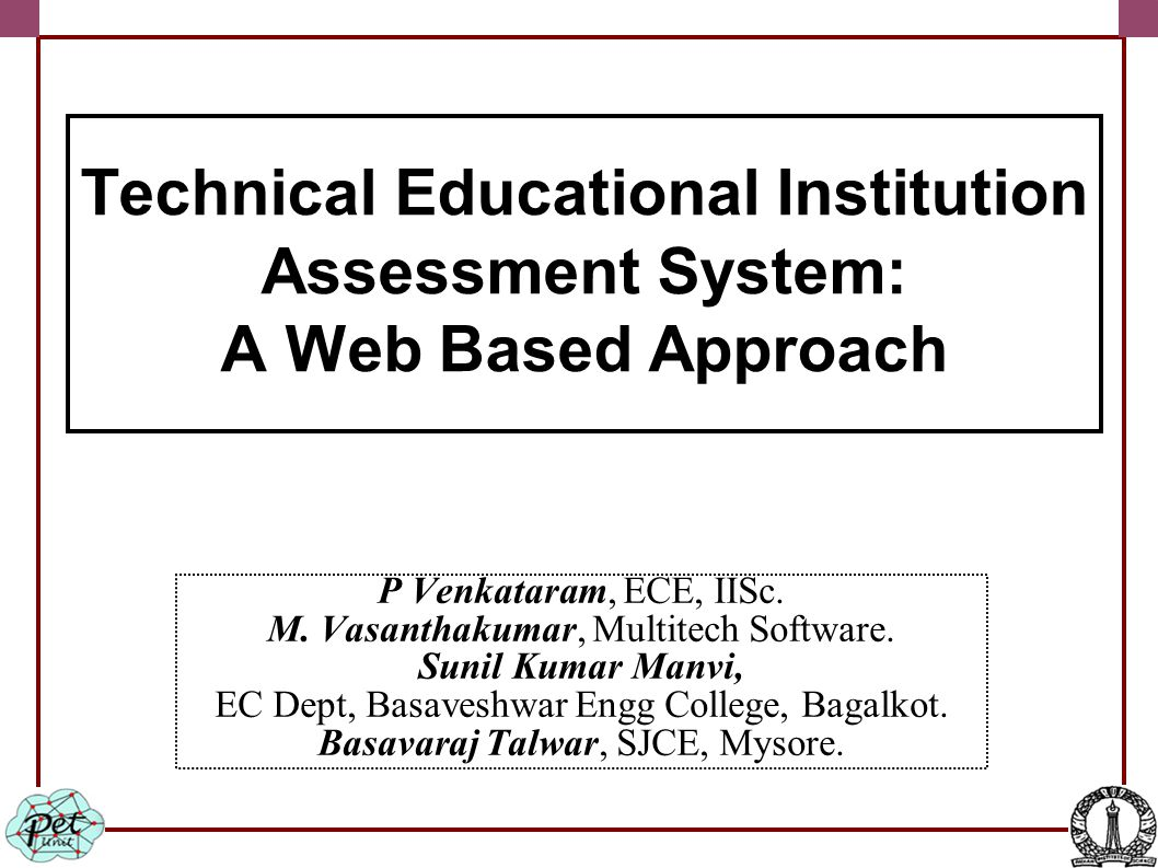 Outline ● Introduction ● Standards for Qualitative Technical Education ● Technical Education Institution Website Model ● TEIA System ● Definition ● TEIA System Procedures ● RARM ● Experiments & Results ● Conclusions