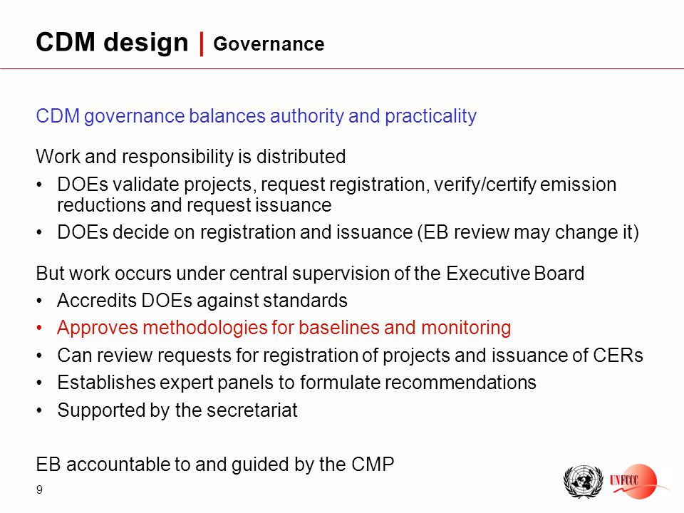 10 Challenging exercise to define globally working standardized methods (competing views and methods) at operational level which describe a counterfactual situation in relation to a project activity Kyoto states that emission reductions are to be additional relative to a what would have happened in the absence of the project activity CMP provides guidance on what approaches can be taken (=subset of many choices) To address this challenge, the process under CDM for addressing additionality as well as setting and selecting methodologies is designed to receive input by all stakeholders (project operator (orginator of proposal), public, Parties, expert panel) before EB approves CDM design | Additionality