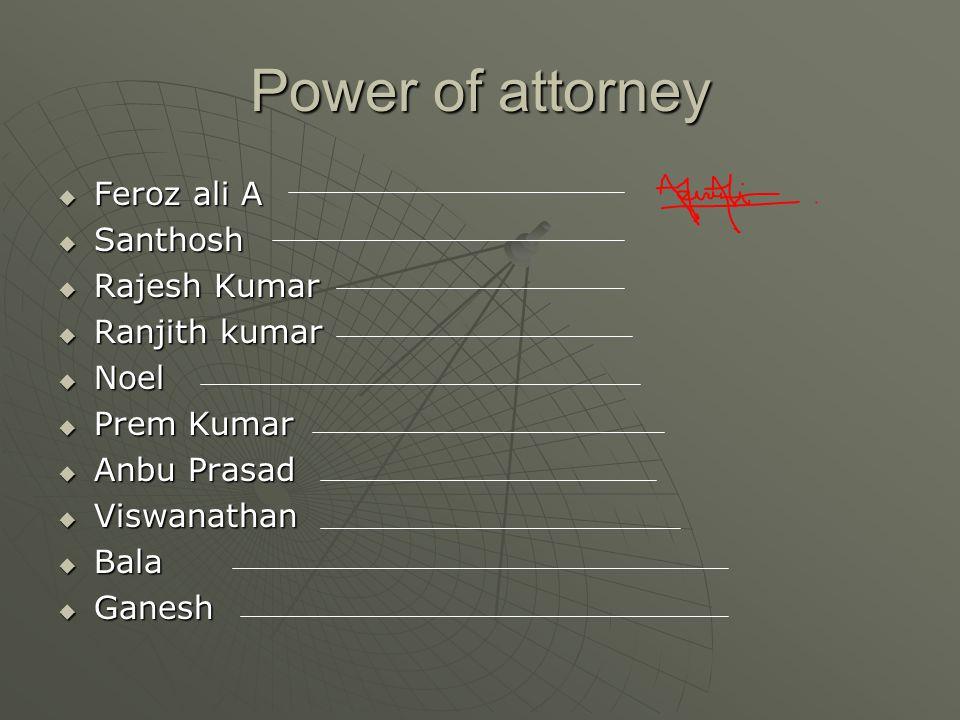 Power of attorney  Feroz ali A  Santhosh  Rajesh Kumar  Ranjith kumar  Noel  Prem Kumar  Anbu Prasad  Viswanathan  Bala  Ganesh