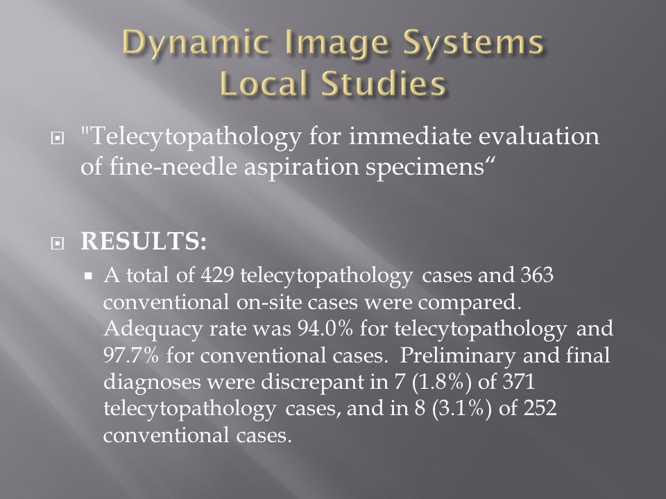  Telecytopathology for immediate evaluation of fine-needle aspiration specimens  RESULTS:  A total of 429 telecytopathology cases and 363 conventional on-site cases were compared.