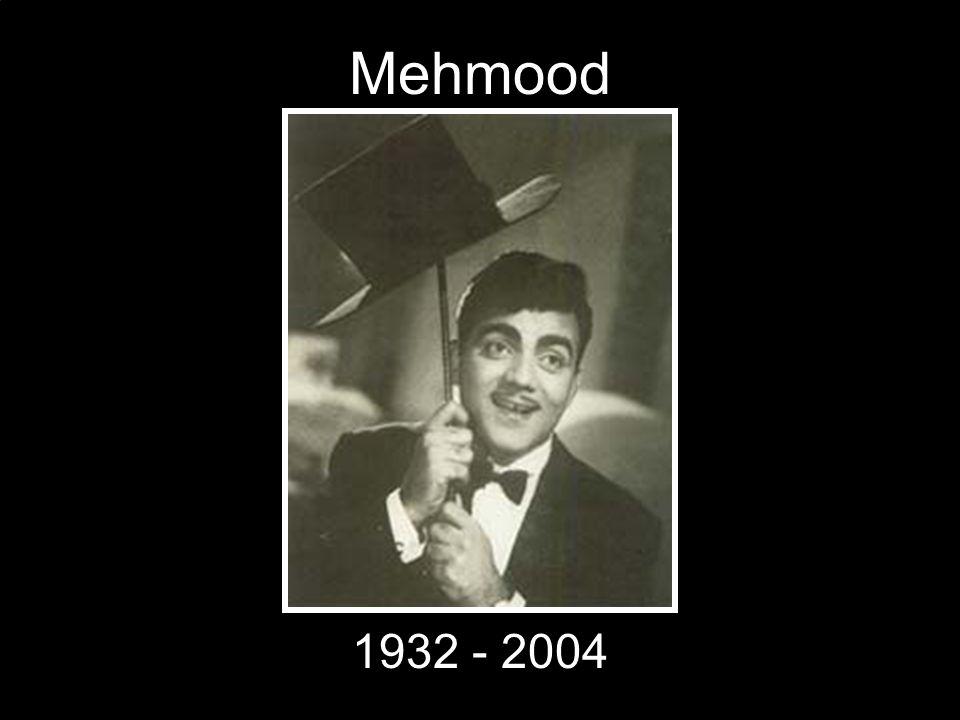 Mehmood 1932 - 2004