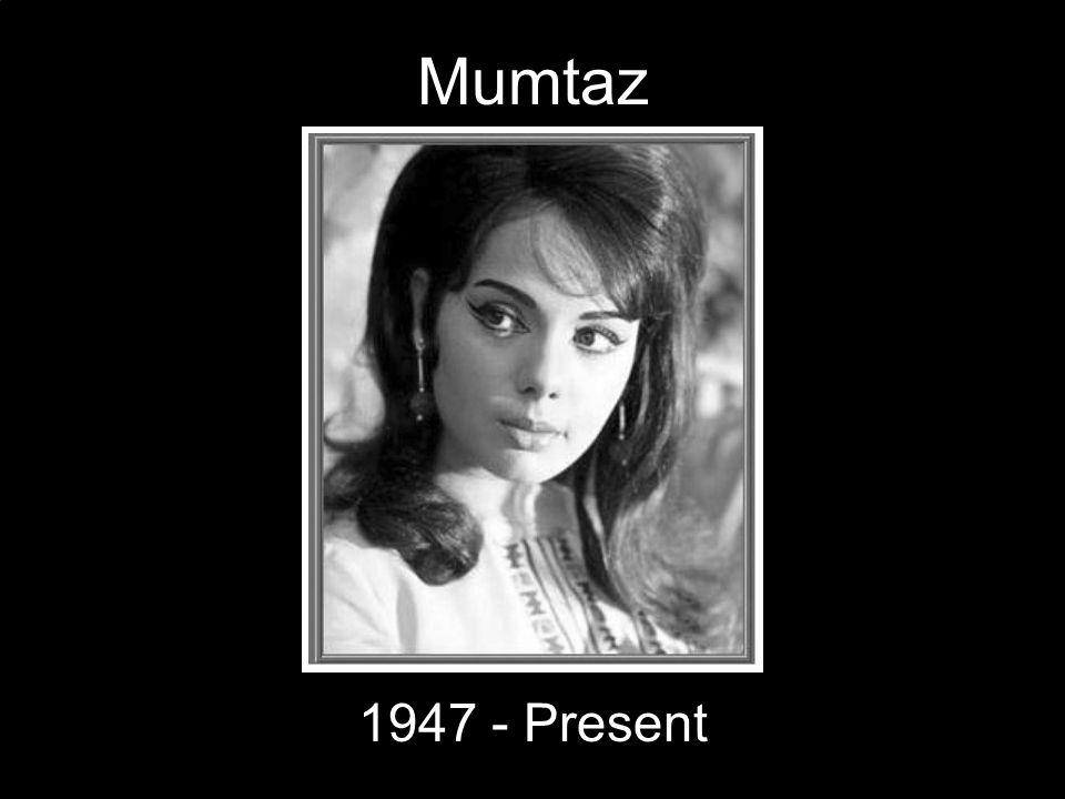 Mumtaz 1947 - Present